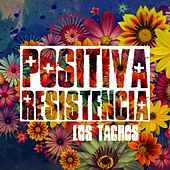 Play & Download Positiva Resistencia by Los Tachos | Napster