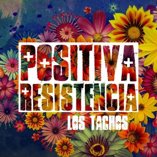 Play & Download Positiva Resistencia by Los Tachos | Napster
