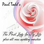 Play & Download The First Lady In My Life / Plus All New Wedding Marches by Paul Todd | Napster
