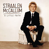 Play & Download A Little Faith by Straalen McCallum | Napster