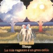 La Mia Ragazza E' Un Gran Caldo by Mango