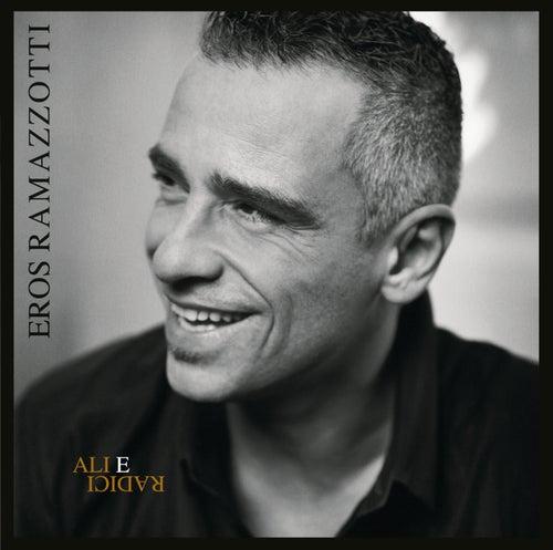 Play & Download Ali E Radici Deluxe Edition by Eros Ramazzotti | Napster