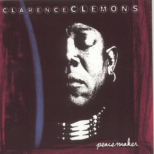 Play & Download Peacemaker by Clarence Clemons | Napster
