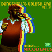 Dancehall's Golden Era Vol.2 by Nicodemus (Reggae)