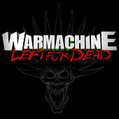 Play & Download Left for Dead by Warmachine | Napster