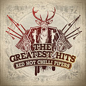 Play & Download The Greatest Hits by Red Hot Chilli Pipers | Napster