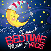 Classical Bedtime Music for Kids by Various Artists