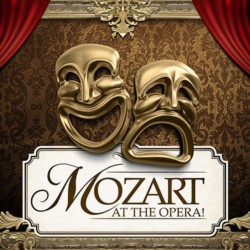Mozart at the Opera! by Various Artists