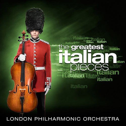 Play & Download The Greatest Italian Pieces by London Philharmonic Orchestra | Napster