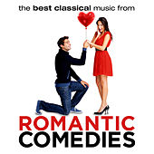 The Best Classical Music From Romantic Comedies by Various Artists