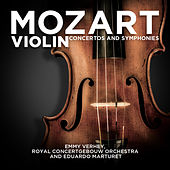 Play & Download Mozart: Violin Concertos and Symphonies by Royal Concertgebouw Orchestra | Napster
