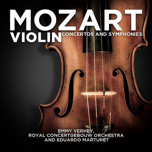 Mozart: Violin Concertos and Symphonies by Royal Concertgebouw Orchestra