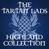 Play & Download The Tartan Lads - Highland Collection by The Tartan Lads | Napster