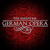 The Essential German Opera by Various Artists