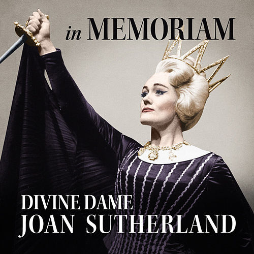 Play & Download Divine Dame Joan Sutherland - In Memoriam by Joan Sutherland | Napster