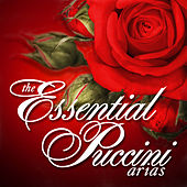 Play & Download The Essential Puccini Arias by Various Artists | Napster