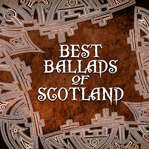 Play & Download Best Ballads of Scotland by Various Artists | Napster