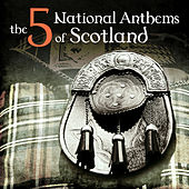 Play & Download The 5 National Anthems of Scotland - EP by Various Artists | Napster