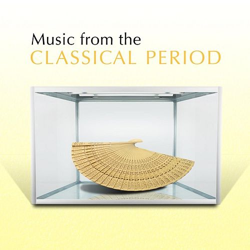 Play & Download Music from the Classical Period by Various Artists | Napster