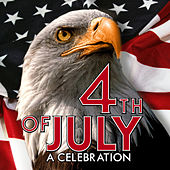 Play & Download 4th of July - A Celebration by Various Artists | Napster