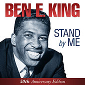 Ben E. King - Stand By Me - 50th Anniversary Edition by Ben E. King