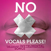 Play & Download No Vocals Please! - The Coolest Instrumental Songs by Various Artists | Napster