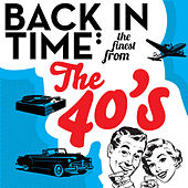 Play & Download Back in Time - The Finest from the 1940's by Various Artists | Napster