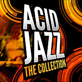 Play & Download Acid Jazz - The Collection by Various Artists | Napster