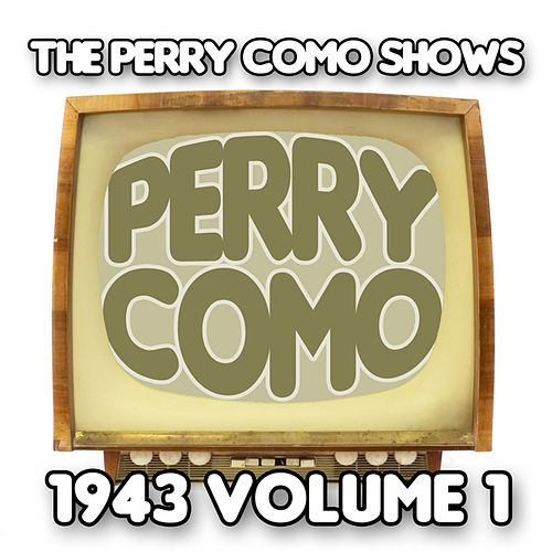 The Perry Como Shows 1943 Volume 1 by Perry Como