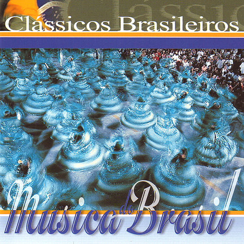Play & Download Música do Brasil. Clássicos Brasileiros by Various Artists | Napster