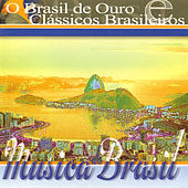 Play & Download Música do Brasil. O Brasil de Ouro e Clássicos Brasileiros by Various Artists | Napster