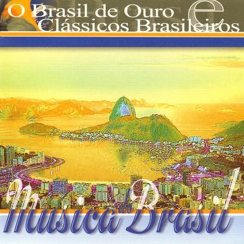 Play & Download Música do Brasil. O Brasil de Ouro e Clássicos Brasileiros by Various Artists | Napster