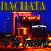 Play & Download Bachata Pa' los Truckeros (2012 Edition) by Bachata Top Hits | Napster