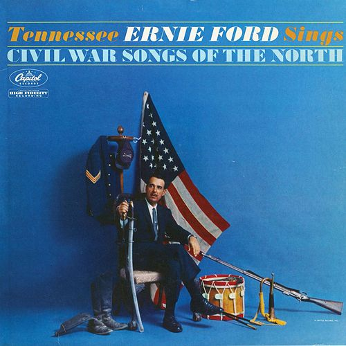 Play & Download Sings Civil War Songs Of The North by Tennessee Ernie Ford | Napster