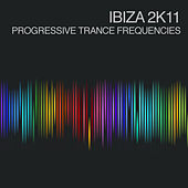 Ibiza 2k11 - Progressive Trance Frequencies by Various Artists