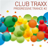 Play & Download Club Traxx - Progressive Trance #2 by Various Artists | Napster