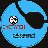 Analog Flavor EP by Fabio Scalabroni