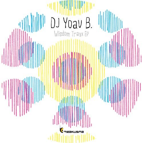 Play & Download Wisdom Traxx EP by Dj Yoav B. | Napster