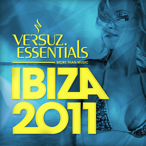 Play & Download Versuz Essentials Ibiza 2011 by Various Artists | Napster