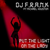 Play & Download Put the Light on the Lady by DJ Frank   Napster