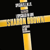 I Specialize In Love The Ducth Twelve Inch by Sharon Brown