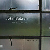 Play & Download Ambient Selections by John Beltran | Napster