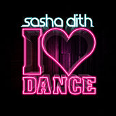 Play & Download I Love Dance by Sasha Dith | Napster