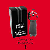 Play & Download Pierre Cardin Remixes Vol.4 by Pierre Cardin | Napster