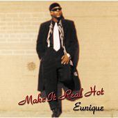 Make It Real Hot by Eunique