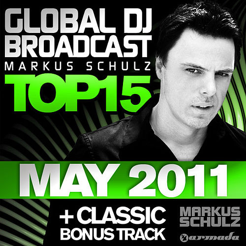 Play & Download Global DJ Broadcast Top 15 - May 2011 by Various Artists | Napster