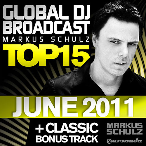 Global DJ Broadcast Top 15 - June 2011 by Various Artists