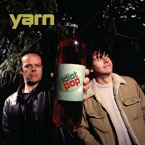 Play & Download Idiot Pop by Yarn | Napster