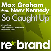 So Caught Up by Max Graham