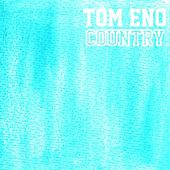 Play & Download Country by Tom Eno | Napster